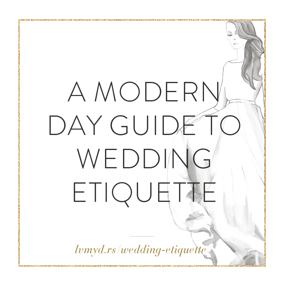 A Modern Day Guide To Wedding Etiquette Love My Dress Uk Wedding Blog